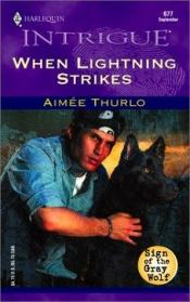 book cover of When Lightning Strikes (Sign Of The Gray Wolf) (Harlequin Intrigue Series) by Aimee Thurlo