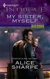 book cover of My Sister, Myself (Harlequin Intrigue Series) by Alice Sharpe