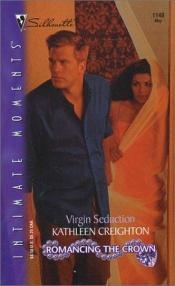 book cover of Virgin Seduction: Romancing the Crown (Silhouette Intimate Moments No. 1148) (Intimate Moments, 1148) by Kathleen Creighton