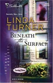 book cover of Beneath The Surface (Silhouette Intimate Moments No. 1333)(Turning Points series) by Linda Turner