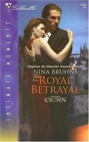 book cover of Royal Betrayal by Nina Bruhns