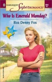 book cover of Who Is Emerald Monday? Return to East Texas (Harlequin Superromance No. 984) by Roz Denny Fox