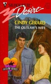 book cover of Outlaw's Wife (Outlaw Hearts) by Cindy Gerard
