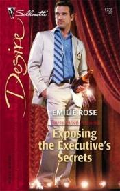 book cover of Exposing The Executive's Secrets by Emilie Rose
