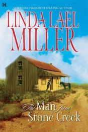 book cover of The Man From Stone Creek by Linda Lael Miller