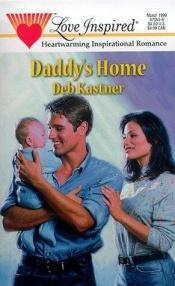 book cover of Daddy's Home by Debra Kastner