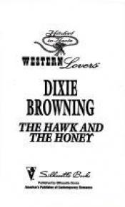 book cover of The Hawk and the Honey (Silhouette Desire #111) by Dixie Browning
