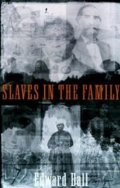 book cover of Slaves in the Family by Edward Ball