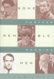 book cover of Some Remarkable Men: Further Memoirs by James Lord