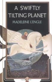 book cover of A Swiftly Tilting Planet by Madeleine L'Engle