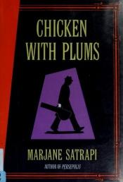 book cover of Chicken With Plums by Marjane Satrapi