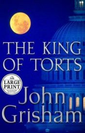book cover of The King of Torts by John Grisham