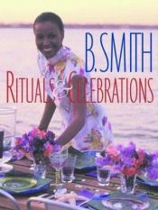 book cover of B. Smith: Rituals & Celebrations by Barbara Smith