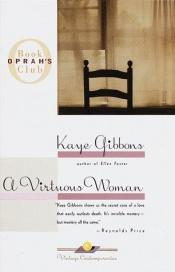 book cover of A Virtuous Woman by Kaye Gibbons