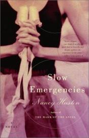book cover of Slow Emergencies by Nancy Huston