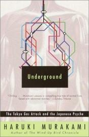 book cover of Underground: The Tokyo Gas Attack and the Japanese Psyche by Haruki Murakami