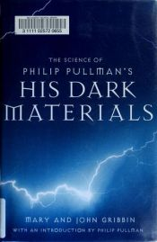 book cover of The Science of Philip Pullman's His Dark Materials by John Gribbin|Mary Gribbin