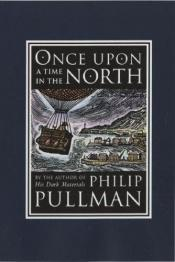 book cover of Once Upon a Time in the North by Philip Pullman