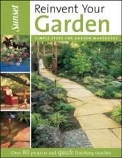 book cover of Reinvent Your Garden (Sunset) by Sunset