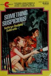 book cover of Something Suspicious by Kathryn O. Galbraith