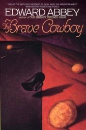 book cover of The Brave Cowboy: An Old Tale in a New Time by Edward Abbey