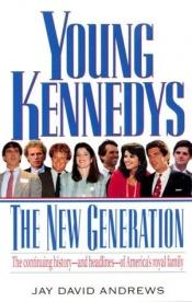 book cover of The Young Kennedy's: a New Generation by J. Andrews