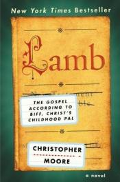 book cover of Lamb: The Gospel According to Biff, Christ's Childhood Pal by Christopher Moore