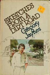 book cover of Sketches from a dirt road by Gregory Jaynes