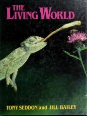 book cover of The living world by Tony Seddon