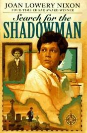 book cover of Search for the shadowman by Joan Lowery Nixon