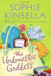 book cover of The Undomestic Goddess by Sophie Kinsella