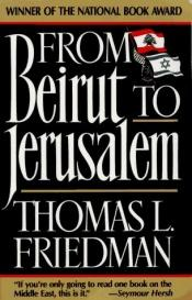 book cover of From Beirut to Jerusalem by Thomas Friedman