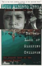 book cover of By the lake of sleeping children by Luís Alberto Urrea