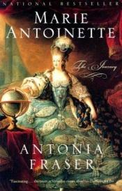 book cover of Marie Antoinette: The Journey by Antonia Fraser