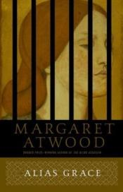 book cover of Alias Grace by Margaret Atwood