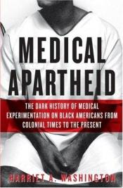 book cover of Medical Apartheid by Harriet A. Washington