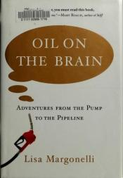 book cover of Oil on the Brain: Petroleum's Long, Strange Trip to Your Tank by Lisa Margonelli
