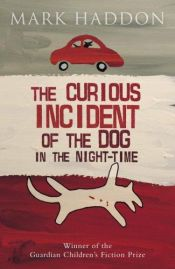 book cover of The Curious Incident of the Dog in the Night-Time by Mark Haddon