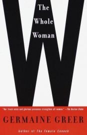 book cover of The whole woman. Germaine Greer by Rose Blight|Жермен Грир