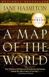 book cover of A Map of the World by Jane Hamilton