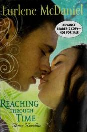 book cover of Reaching Through Time: Three Novellas by Lurlene McDaniel