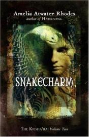 book cover of Snakecharm by Amelia Atwater-Rhodes