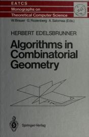 book cover of Algorithms in Combinatorial Geometry (E a T C S Monographs on Theoretical Computer Science) by Herbert Edelsbrunner