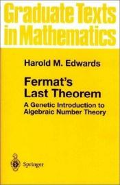 book cover of Fermat's last theorem : a genetic introduction to algebraic number theory by Harold M. Edwards