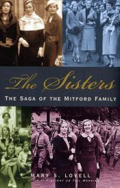 book cover of The Sisters: the Saga of the Mitford Family by Mary S. Lovell