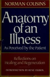 book cover of Anatomy of an Illness as Perceived by the Patient by Norman Cousins