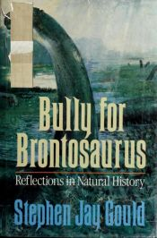 book cover of Bully for Brontosaurus by Stephen Jay Gould