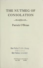 book cover of The Nutmeg of Consolation by Patrick O'Brian