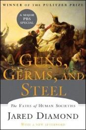 book cover of Guns, Germs, and Steel by Jared Diamond