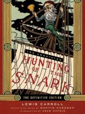book cover of The Annotated Hunting of the Snark : the full text of Lewis Carroll's great nonsense epic The Hunting of the Snark by Lewis Carroll